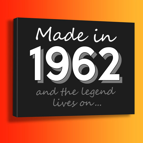 Made In 1962 and The Legend Lives On Canvas Print Black