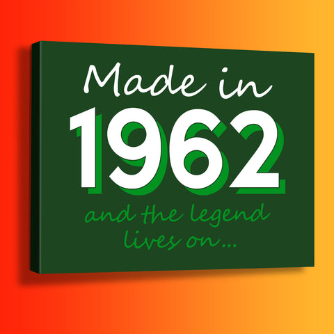 Made In 1962 and The Legend Lives On Canvas Print Bottle Green