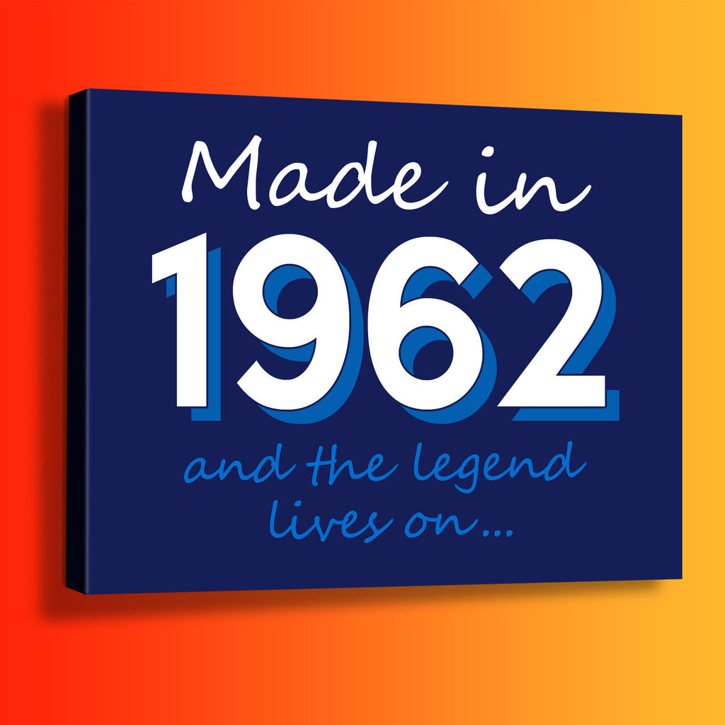 Made In 1962 and The Legend Lives On Canvas Print Navy