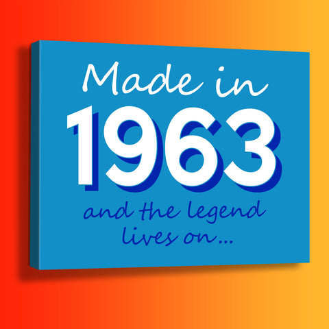 Made In 1963 and The Legend Lives On Canvas Print Azure