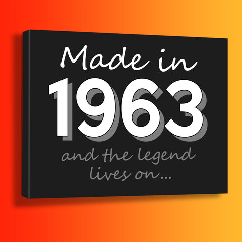Made In 1963 and The Legend Lives On Canvas Print Black