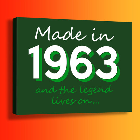 Made In 1963 and The Legend Lives On Canvas Print Bottle Green