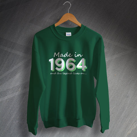 1964 Sweatshirt Made in 1964 and The Legend Lives On