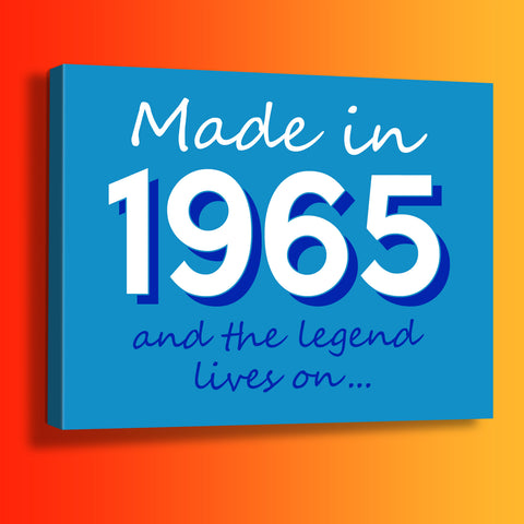Made In 1965 and The Legend Lives On Canvas Print Azure