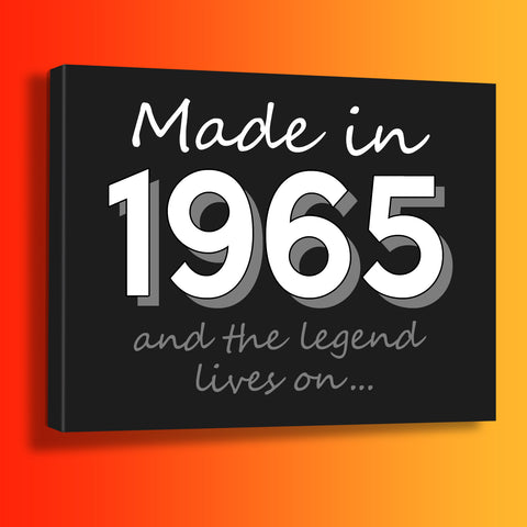 Made In 1965 and The Legend Lives On Canvas Print Black
