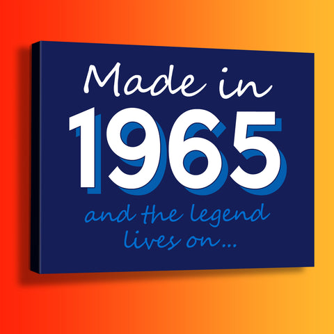Made In 1965 and The Legend Lives On Canvas Print Navy