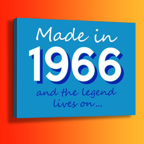 Made In 1966 and The Legend Lives On Canvas Print Azure