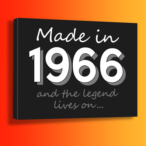 Made In 1966 and The Legend Lives On Canvas Print Black