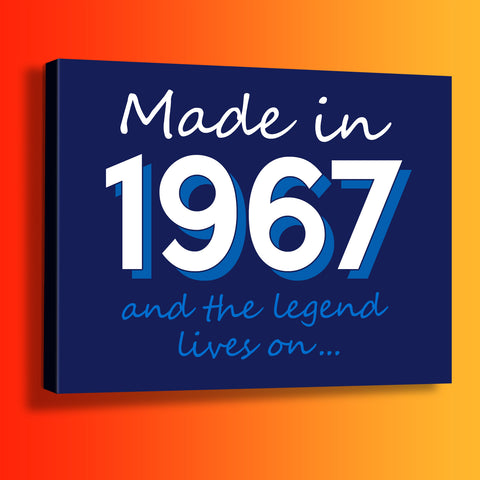Made In 1967 and The Legend Lives On Canvas Print