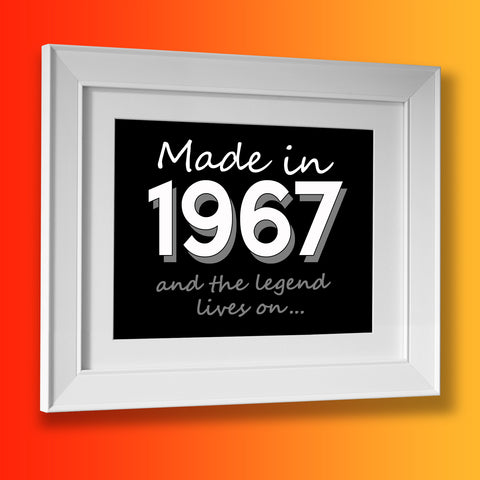 Made In 1967 and The Legend Lives On Framed Print Black