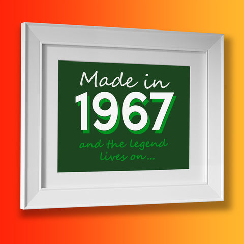 Made In 1967 and The Legend Lives On Framed Print Bottle Green
