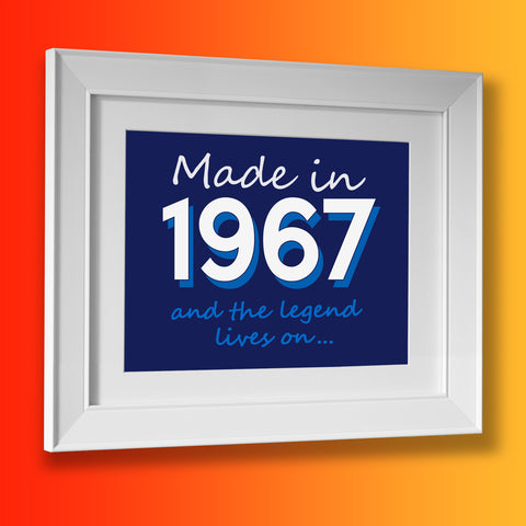 Made In 1967 and The Legend Lives On Framed Print Navy