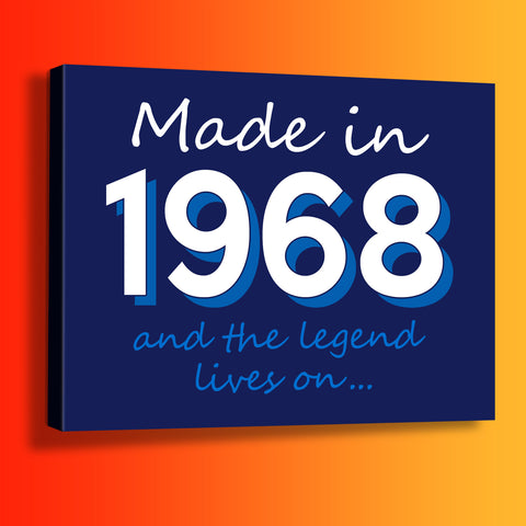Made In 1968 and The Legend Lives On Canvas Print