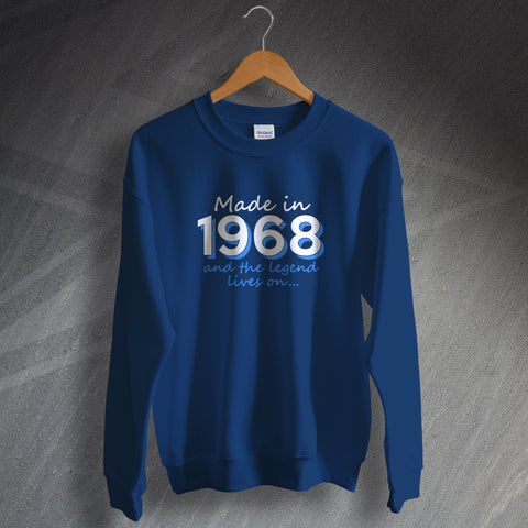 1968 Sweatshirt Made in 1968 and The Legend Lives On