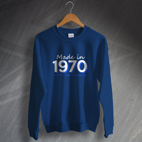 1970 Sweatshirt Made in 1970 and The Legend Lives On