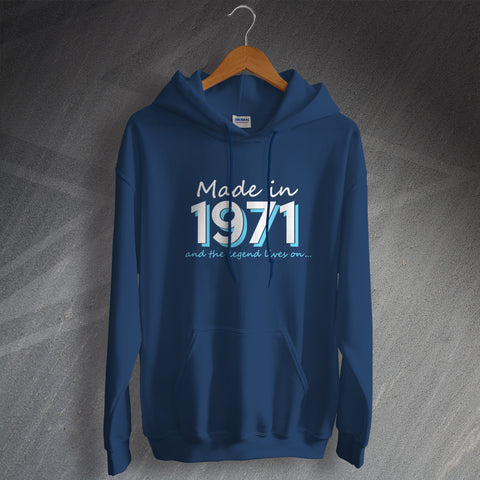 1971 Hoodie Made in 1971 and The Legend Lives On