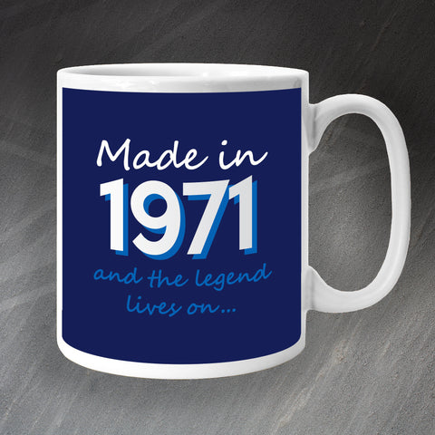 1971 Mug Made in 1971 and The Legend Lives On