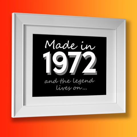 Made In 1972 and The Legend Lives On Framed Print Black