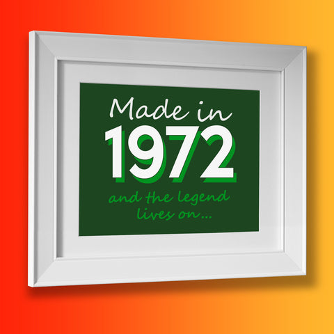 Made In 1972 and The Legend Lives On Framed Print Bottle Green