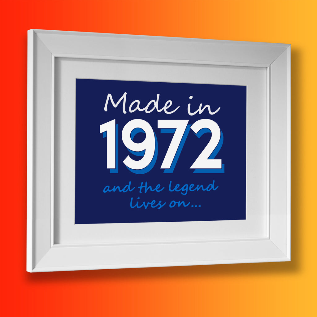 Made In 1972 and The Legend Lives On Framed Print Navy