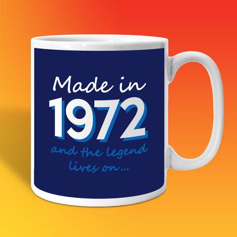 Made In 1972 and The Legend Lives On Mug