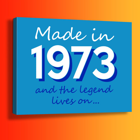 Made In 1973 and The Legend Lives On Canvas Print Azure