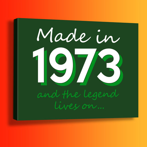 Made In 1973 and The Legend Lives On Canvas Print Bottle Green