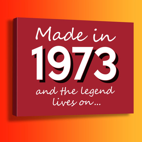 Made In 1973 and The Legend Lives On Canvas Print Brick Red