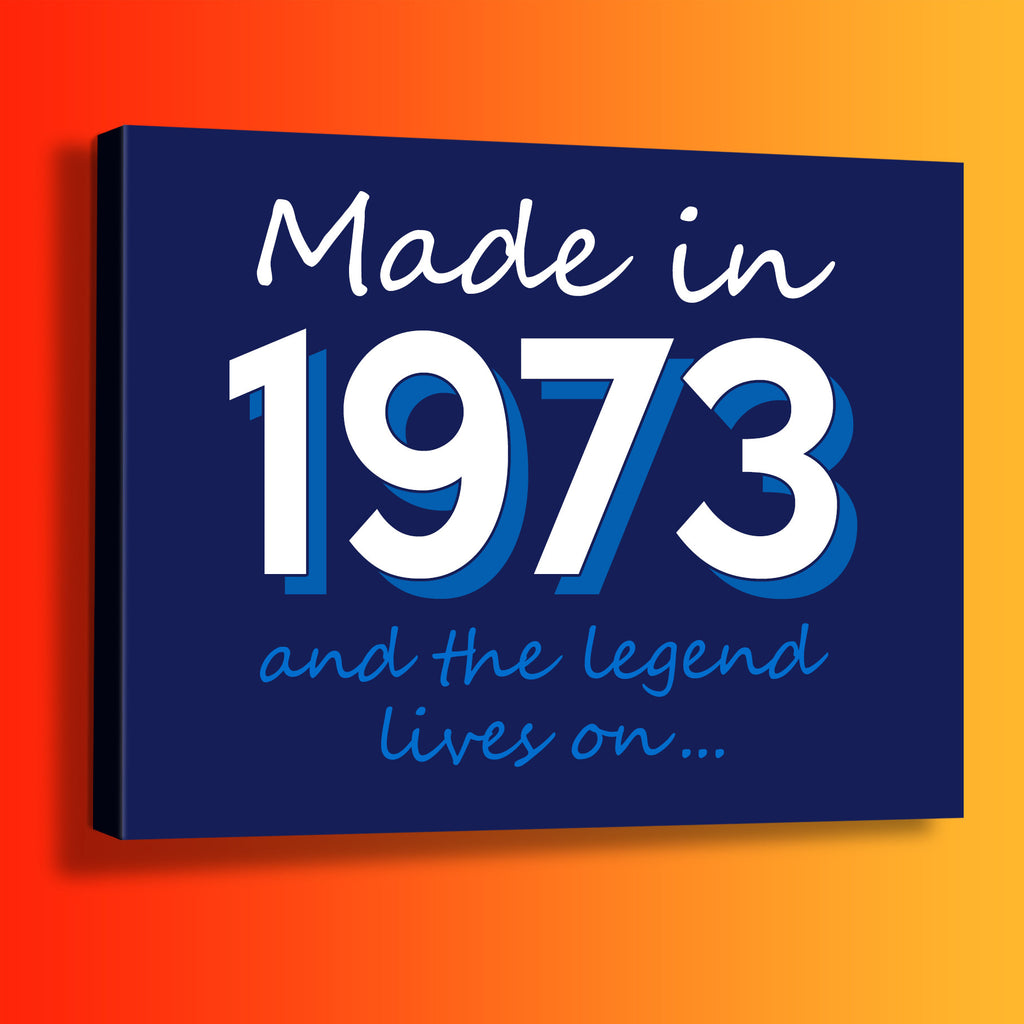 Made In 1973 and The Legend Lives On Canvas Print Navy