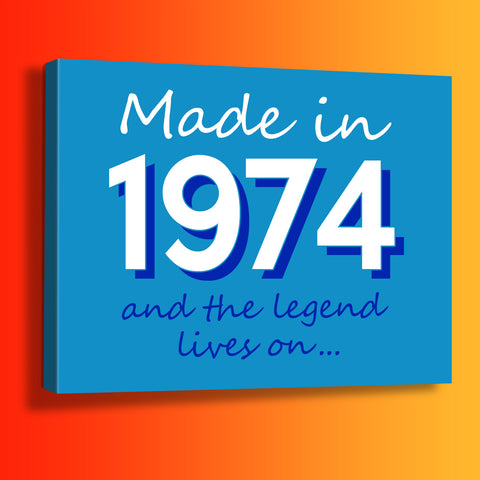 Made In 1974 and The Legend Lives On Canvas Print Azure