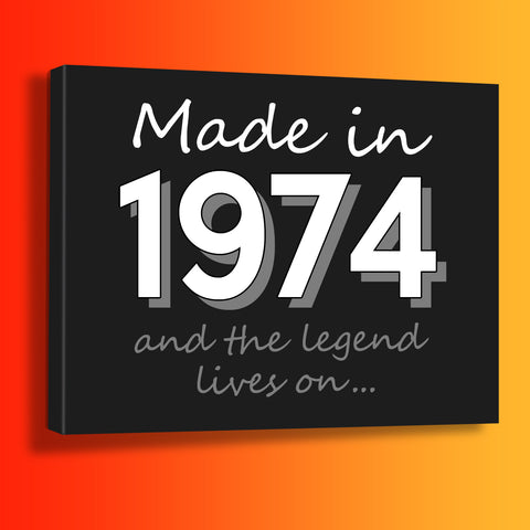Made In 1974 and The Legend Lives On Canvas Print Black