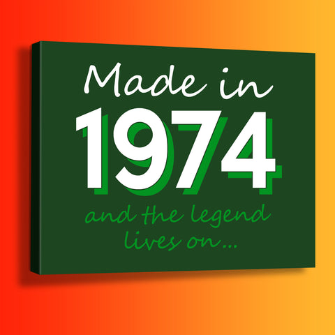 Made In 1974 and The Legend Lives On Canvas Print Bottle Green