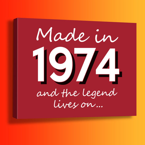 Made In 1974 and The Legend Lives On Canvas Print Brick Red