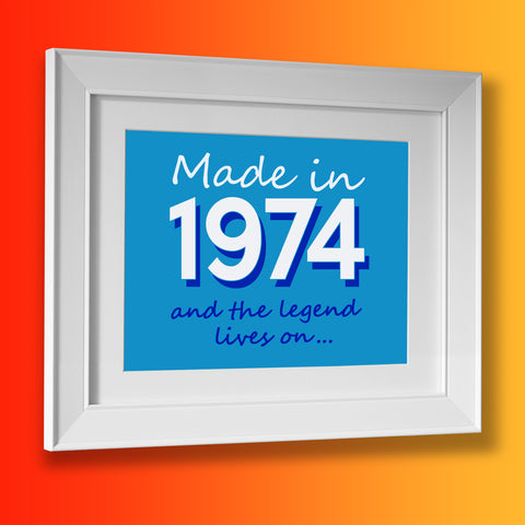 Made In 1974 and The Legend Lives On Framed Print Azure
