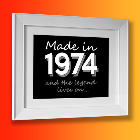 Made In 1974 and The Legend Lives On Framed Print Black