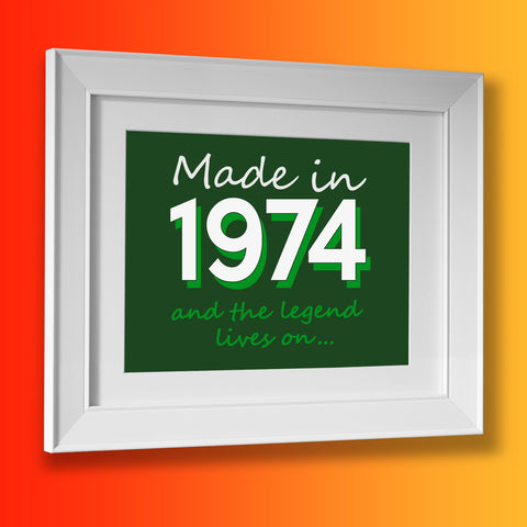 Made In 1974 and The Legend Lives On Framed Print Bottle Green