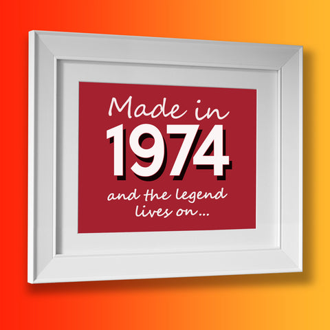 Made In 1974 and The Legend Lives On Framed Print Brick Red