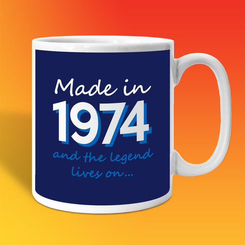Made In 1974 and The Legend Lives On Mug