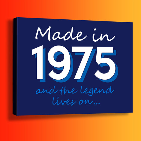 Made In 1975 and The Legend Lives On Canvas Print