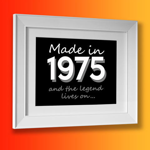 Made In 1975 and The Legend Lives On Framed Print Black