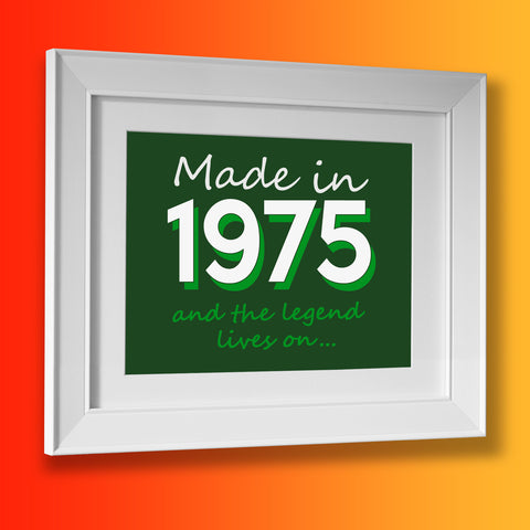 Made In 1975 and The Legend Lives On Framed Print Bottle Green