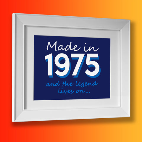 Made In 1975 and The Legend Lives On Framed Print Navy