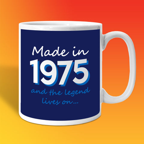 Made In 1975 and The Legend Lives On Mug