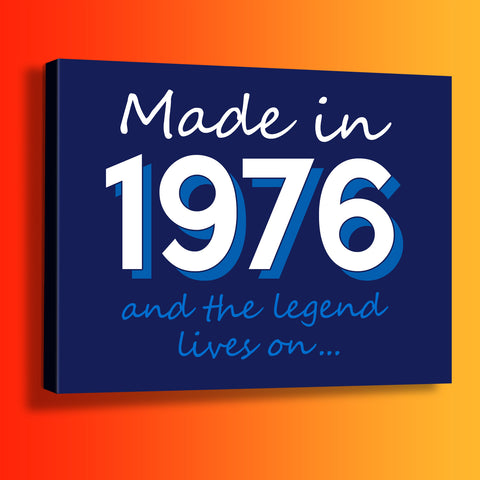 Made In 1976 and The Legend Lives On Canvas Print