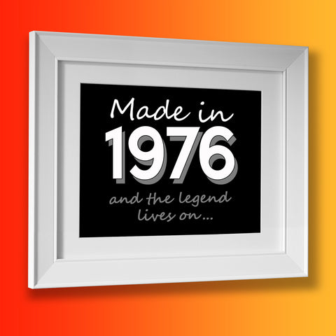 Made In 1976 and The Legend Lives On Framed Print Black