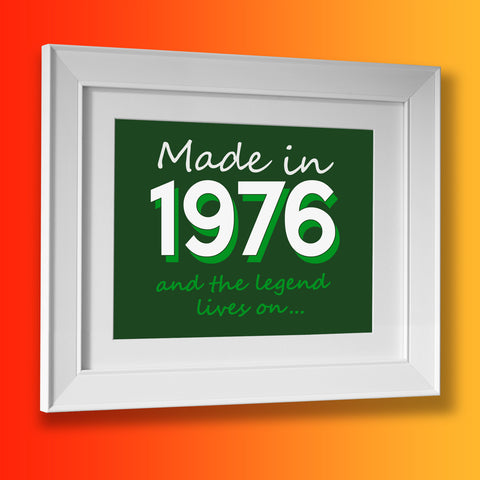 Made In 1976 and The Legend Lives On Framed Print Bottle Green