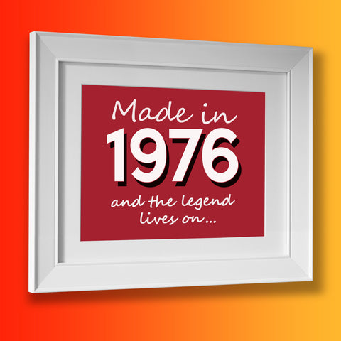 Made In 1976 and The Legend Lives On Framed Print Brick Red