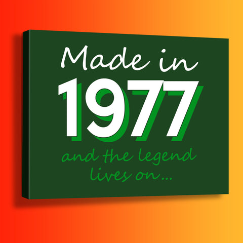 Made In 1977 and The Legend Lives On Canvas Print Bottle Green