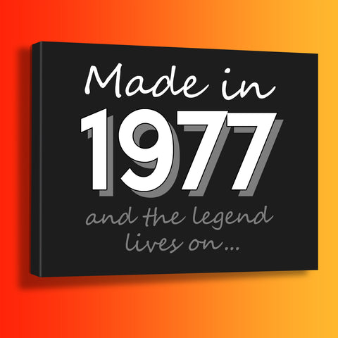 Made In 1977 and The Legend Lives On Canvas Print Black