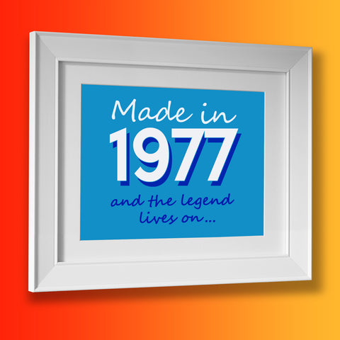 Made In 1977 and The Legend Lives On Framed Print Azure